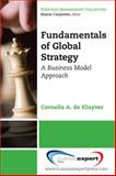 Fundamentals of Global Strategy 9781606490723