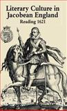 Literary Culture in Jacobean England 9781403900739