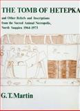 Tomb of Hetepka and Other Reliefs and Inscriptions from the Sacred Animal Necropolis, North Saqqara, 1964-1973 9780856980749
