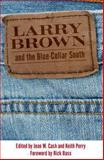 Larry Brown and the Blue-Collar South 9781934110751