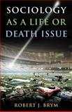 Sociology as a Life or Death Issue 9780495600756
