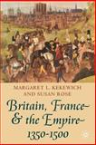 Britain, France and the Empire, 1350-1500 9780333690758