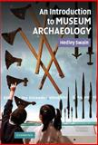 An Introduction to Museum Archaeology 9780521860765