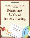 The Pharmacy Professional's Guide to Resumes, CVs, and Interviewing 2nd Edition