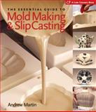 The Essential Guide to Mold Making and Slip Casting