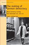 The Making of German Democracy 9780719080777