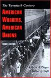 American Workers, American Unions 3rd Edition
