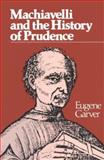 Machiavelli and the History of Prudence 9780299110802