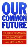 Our Common Future 1st Edition