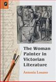 The Woman Painter in Victorian Literature 9780814210819