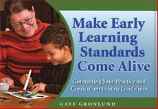 Make Early Learning Standards Come Alive 9781929610822