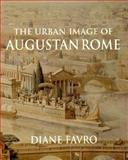 The Urban Image of Augustan Rome 9780521450836
