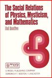 The Social Relations of Physics, Mysticism and Mathematics 9789027720849
