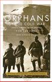 Orphans of the Cold War