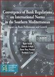 Convergence of Banking Sector Regulations on International Norms in the Southern Mediterranean 9789461380869
