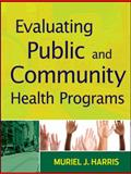 Evaluating Public and Community Health Programs 1st Edition