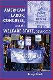American Labor, Congress, and the Welfare State, 1935-2010 9781421400877