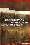 Consumption in an Age of Information 9781845200893