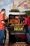 Latino Small Businesses and the American Dream 9780231150897