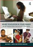 Music Education in Your Hands 1st Edition