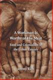 A Workman Is Worthy of His Meat 9780803210912