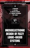 Microelectronics Design of Fuzzy Logic-Based Systems 9780849300912