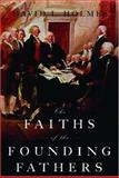 The Faiths of the Founding Fathers 1st Edition