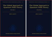 The Global Approach to Quantum Field Theory 9780198510932