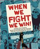 When We Fight, We Win 1st Edition