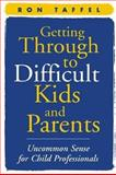 Getting Through to Difficult Kids and Parents 1st Edition