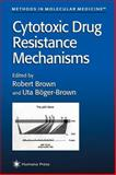 Cytotoxic Drug Resistance Mechanisms 9781617370939