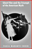 Silent Film and the Triumph of the American Myth 9780195140941