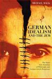 German Idealism and the Jew 9780226500942