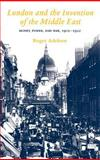 London and the Invention of the Middle East 9780300060942