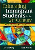 Educating Immigrant Students in the 21st Century 9781412940948