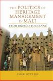 Politics of Heritage Management in Mali 1st Edition