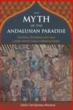 The Myth of the Andalusian Paradise 1st Edition