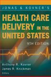 Jonas and Kovner's Health Care Delivery in the United States 9780826120960
