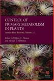 Annual Plant Reviews, Control of Primary Metabolism in Plants 9781405130967