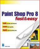 Paint Shop Pro 8 Fast and Easy 9781592000975