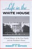 Life in the White House 9780791460979