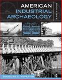 American Industrial Archaeology 9781598740981