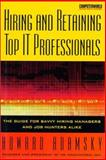 Hiring and Retaining Top IT Professionals 9780072190984