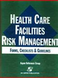 Health Care Facilities Risk Management Forms, Checklists and Guidelines 9780834210998