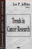 Trends in Cancer Research 9781600211003