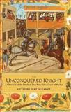The Unconquered Knight 9781843831013