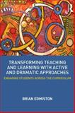 Transforming Teaching and Learning Through Active Dramatic Approaches 1st Edition