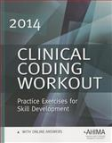 Clinical Coding Workout, with Answers, 2014 Edition