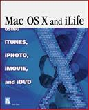 Mac OS X and the ILife Suite Digital Lifestyle 9781592001019
