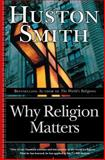 Why Religion Matters 9780060671020